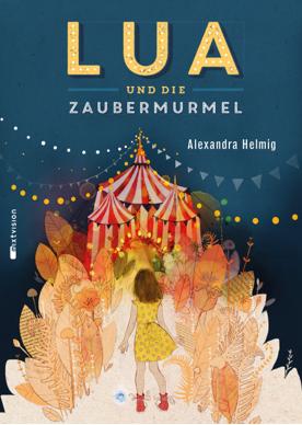 Buchcover von Lua und die Zaubermurmel von Alexandra Helmig